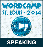 I'm Speaking at WordCamp St. Louis March 1st 2014